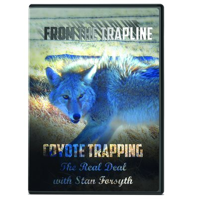 From the Trapline - Coyote Trapping with Stan Forsyth (DVD)