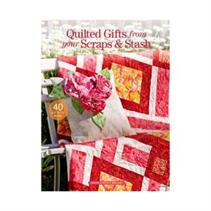 Quilted Gifts For Your Scraps